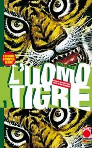 Ritorna in edicola e fumetteria il manga dell'Uomo Tigre