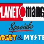 ¤ Speciale Gadget & Mistery Manga 20 Aprile 2015