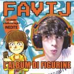 ¤ L'album di figurine Panini dedicato allo youtuber Favij