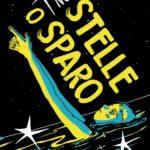 ¤ BAO Publishing presenta STELLE O SPARO