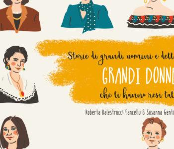 Storie di grandi uomini e delle Grandi Donne che li hanno resi tali