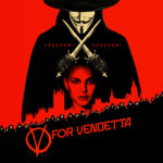 ¤ [Speciale Live Action] V Per Vendetta (2005)