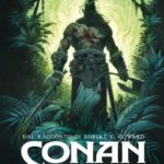 ¤ Star Comics presenta CONAN IL CIMMERO - IL FIUME NERO