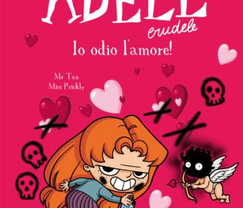 Adele Crudele – Io odio l'amore!