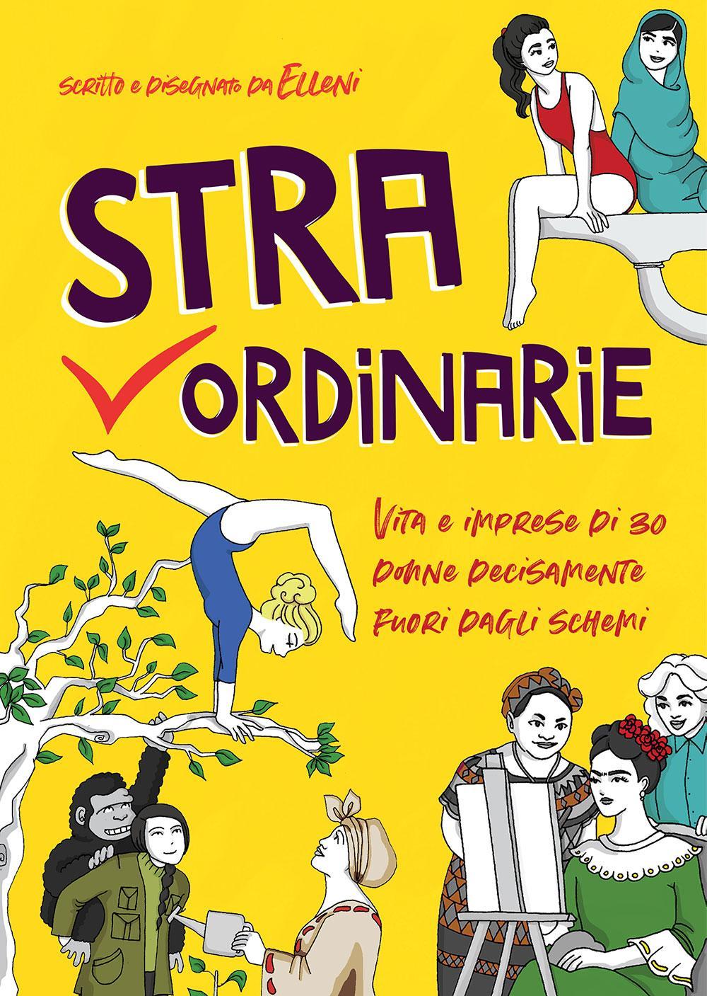 Stra-Ordinarie – Vita e imprese di 30 donne decisamente fuori dagli schemi