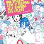 ¤ Eris Edizioni presenta Non bisogna dare attenzioni alle bambine che urlano
