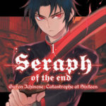 ¤ Planet Manga presenta Seraph of the end - Guren Ichinose: Catastrophe at sixteen #1