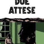 ¤ Edizioni BD presenta Due attese
