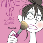 ¤ Hop Edizioni presenta Make Up e altri disastri