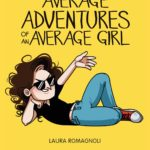 ¤ Becco Giallo presenta Average Adventures of an Average Girl