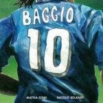 ¤ Becco Giallo presenta Roberto Baggio. Credere nell'impossibile