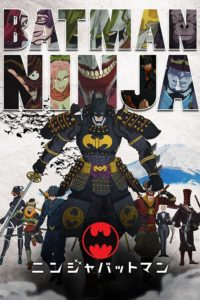 "Poster for the movie ""Batman Ninja"""