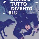 ¤ BAO Publishing presenta Quando tutto diventò blu