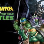 ¤ Recensione Batman contro le Tartarughe Ninja